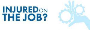 Injured on the Job?